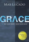 Grace: More Than We Deserve, Greater Than We Imagine - Stephen J Wayne, Max Lucado