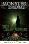 Monster Dreams The Liars Tongue - J.L. Williams;Lilly Ann M.