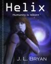Helix - J.L. Bryan