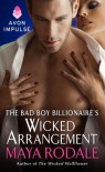 The Bad Boy Billionaire's Wicked Arrangement (Bad Boys & Wallflowers, #1.5) - Maya Rodale