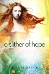 A Slither of Hope - Lisa M. Basso