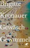 Gewäsch und Gewimmel: Roman (German Edition) - Brigitte Kronauer