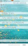 Der Tag, an dem ein Wal durch London schwamm - Selja Ahava;Stefan Moster (Übersetzer)