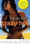 Crazy Hot  - Melissa  de la Cruz