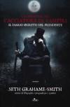 La leggenda del cacciatore di vampiri. Il diario segreto del presidente - Seth Grahame-Smith