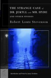 The Strange Case of Dr. Jekyll and Mr. Hyde and Other Stories - Robert Louis Stevenson, Jenny Davidson