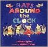 Bats Around the Clock - Kathi Appelt, Melissa Sweet