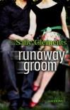 Runaway Groom  - Sally Clements