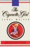 THE CIGARETTE GIRL - CAROL WOLPER