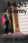 BrookLyn's Journey - Coffey Brown