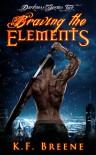 Braving the Elements - K.F. Breene