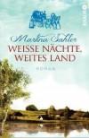 Weiße Nächte, weites Land - Martina Sahler