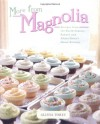 More From Magnolia: Recipes from the World Famous Bakery and Allysa Torey's Home Kitchen - Allysa Torey