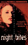 Night Bites: Vampire Stories by Women Tales of Blood and Lust - Victoria A. Brownworth