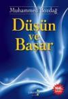 Düşün Ve Başar (Turkish Edition) - Muhammed Bozdağ