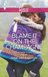 Blame It on the Champagne - Nina Harrington