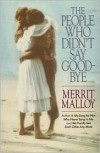 The People Who Didn't Say Goodbye - Merrit Malloy