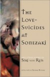 The Love-Suicides at Sonezaki - Siri von Reis, Richard Howard