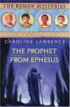 The Prophet from Ephesus - Caroline Lawrence