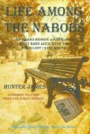 Life Among the Nabobs: An Award Winning Journalist's First Hand Account of the Turbulent 1960s and 70s - Hunter James