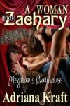 A Woman For Zachary [Meghan's Playhouse Book 2] - Adriana Kraft