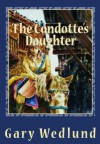 The Condotte's Daughter - Gary Wedlund