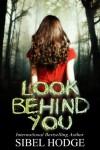 Look Behind You - Sibel Hodge