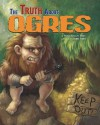 The Truth about Ogres (Fairy-Tale Superstars) - Eric Braun