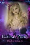Danika's Planet - Debbie DiCaprio