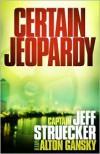Certain Jeopardy - Jeff Struecker, Alton Gansky