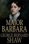 Major Barbara - George Bernard Shaw, Dan H. Laurence