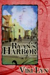 Ryan's Harbor - Viki Lyn