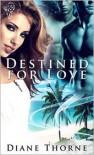 Destined for Love - Diane Thorne