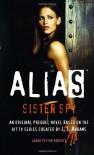 Sister Spy (Alias) - Laura Peyton Roberts