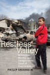 Restless Valley: Revolution, Murder, and Intrigue in the Heart of Central Asia - Philip Shishkin