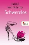 Schwerelos (German Edition) - Ildikó von Kürthy