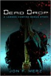 Dead Drop: A Lawson Vampire Bonus Story - Jon F. Merz