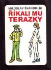 Říkali mu Terazky - Miloslav Švandrlík