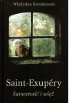 Saint-Exupéry. Samotność i więź - Władysław Kwiatkowski