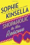 Shopaholic to the Rescue: A Novel - Sophie Kinsella