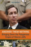 Answer Them Nothing: Bringing Down the Polygamous Empire of Warren Jeffs - Debra Weyermann