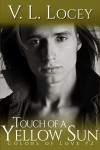 Touch Of A Yellow Sun (Colors of Love #2) - V.L. Locey