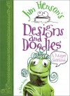 Jim Henson's Designs and Doodles - Alison Inches