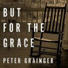 But for the Grace - Peter Grainger, Gildart Jackson