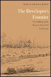 The Developers Frontier: The Making of the Western New York Landscape - William Wyckoff