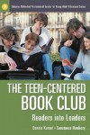 The Teen-Centered Book Club: Readers Into Leaders - Bonnie Kunzel, Constance Hardesty