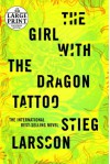 The Girl with the Dragon Tattoo: Book 1 of the Millennium Trilogy (Random House Large Print) - Stieg Larsson