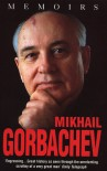 Memoirs - Mikhail Gorbachev