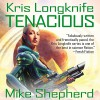 Tenacious: Kris Longknife, Book 12 - Mike Shepherd