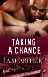 Taking a Chance - A.M. Arthur
